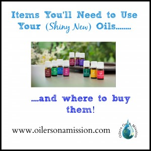 Items You'll Need to Use Your Oils